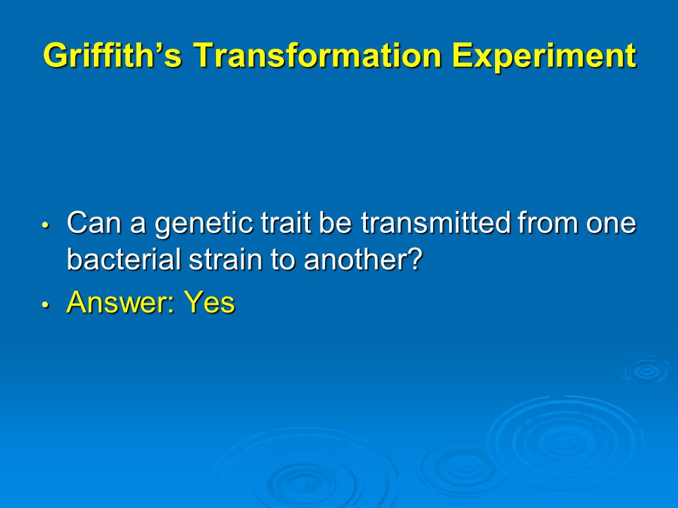 Griffith's Transformation Experiment