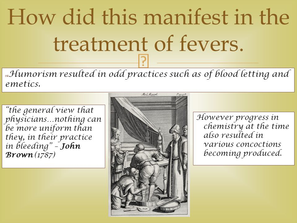How did this manifest in the treatment of fevers.
