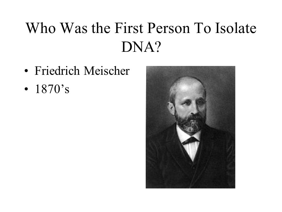 Who Was the First Person To Isolate DNA