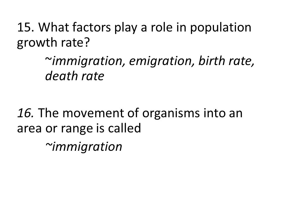 15. What factors play a role in population growth rate