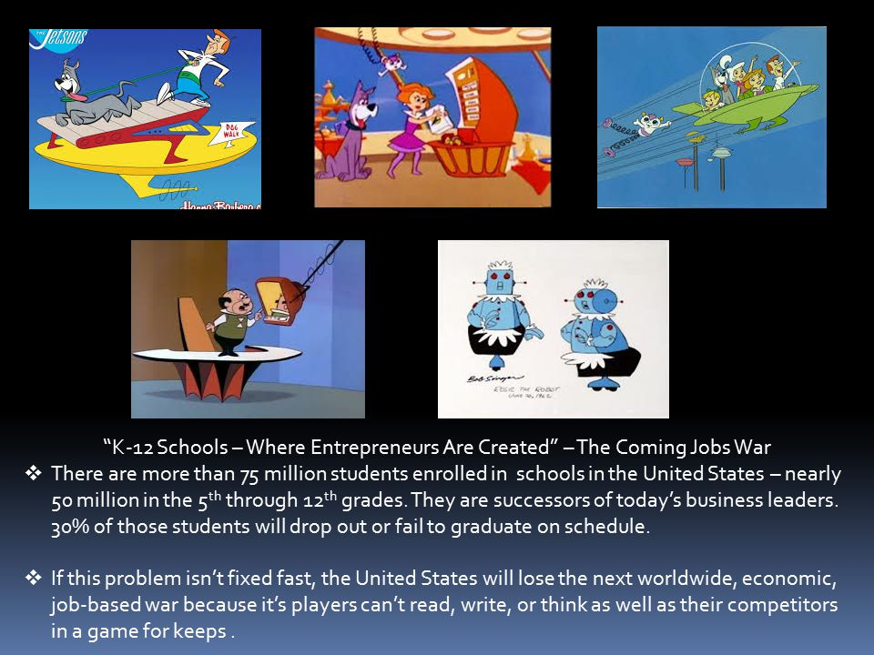 K-12 Schools – Where Entrepreneurs Are Created – The Coming Jobs War