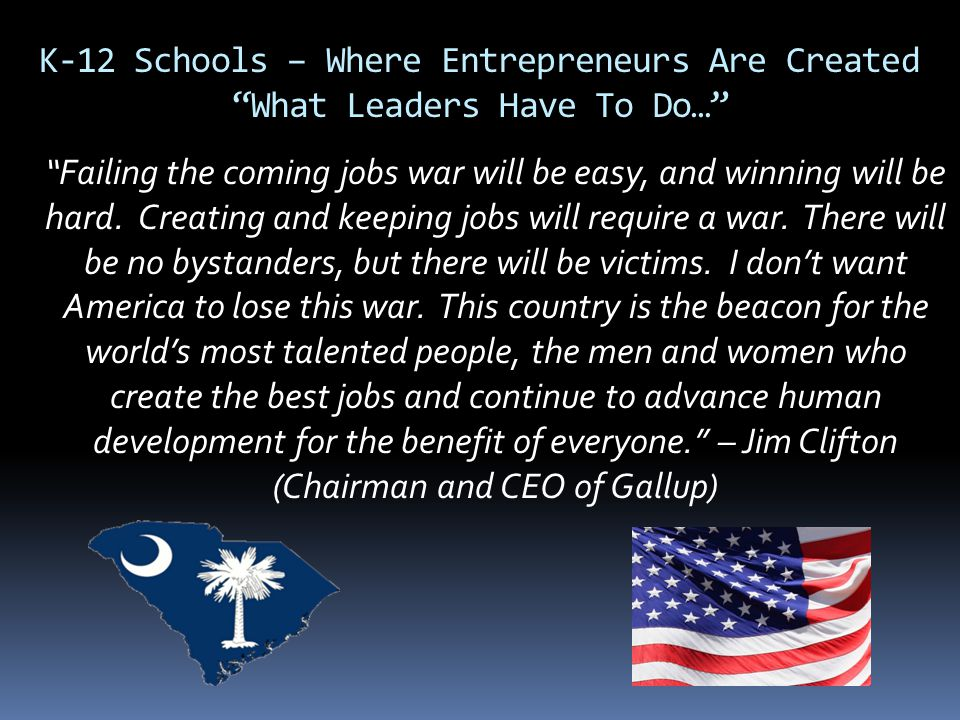 K-12 Schools – Where Entrepreneurs Are Created What Leaders Have To Do…