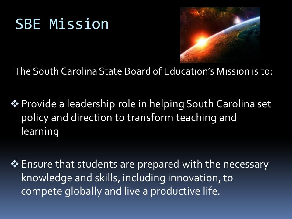 The South Carolina State Board of Education's Mission is to: