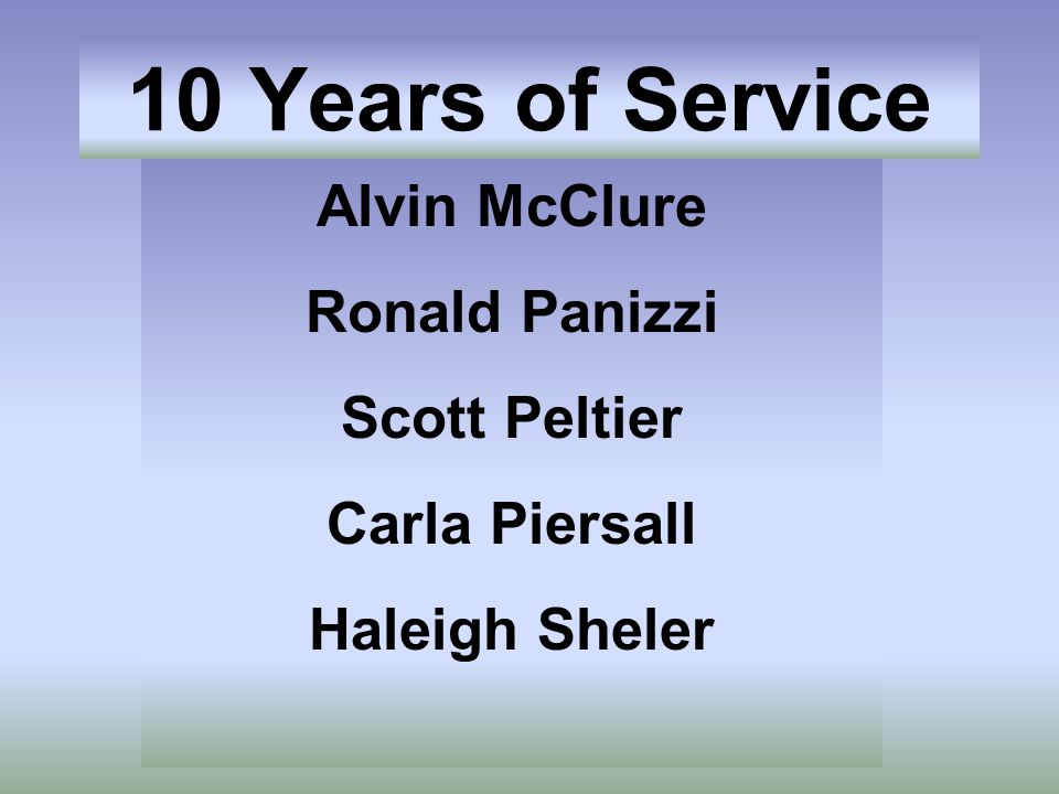 10 Years of Service Alvin McClure Ronald Panizzi Scott Peltier