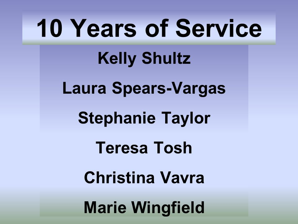 10 Years of Service Kelly Shultz Laura Spears-Vargas Stephanie Taylor