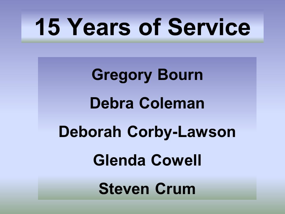 15 Years of Service Gregory Bourn Debra Coleman Deborah Corby-Lawson