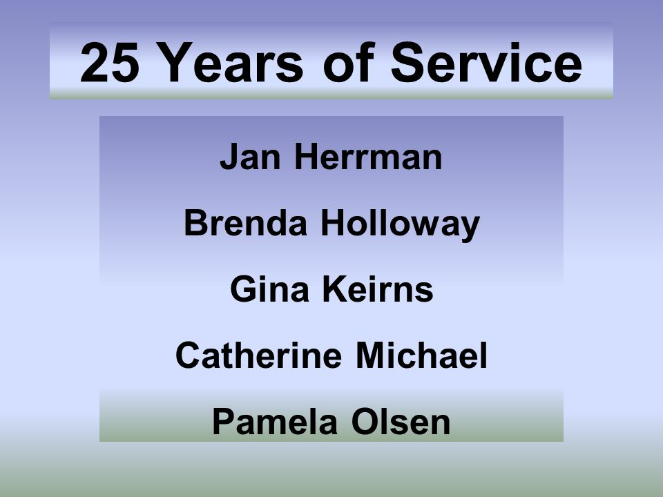 Jan Herrman Brenda Holloway Gina Keirns Catherine Michael Pamela Olsen