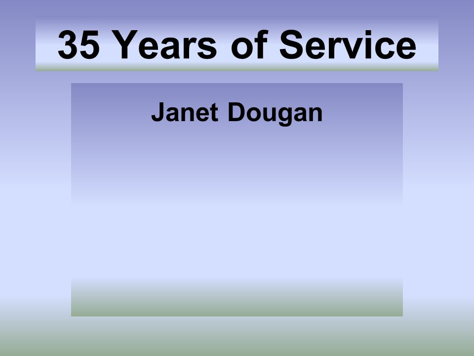 35 Years of Service Janet Dougan