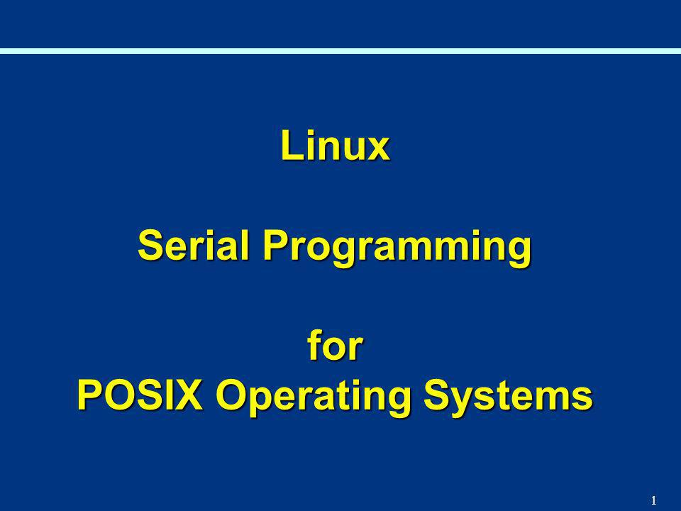 Linux Serial Programming for POSIX Operating Systems