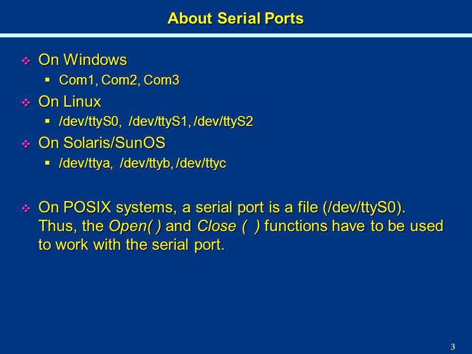 About Serial Ports On Windows On Linux On Solaris/SunOS