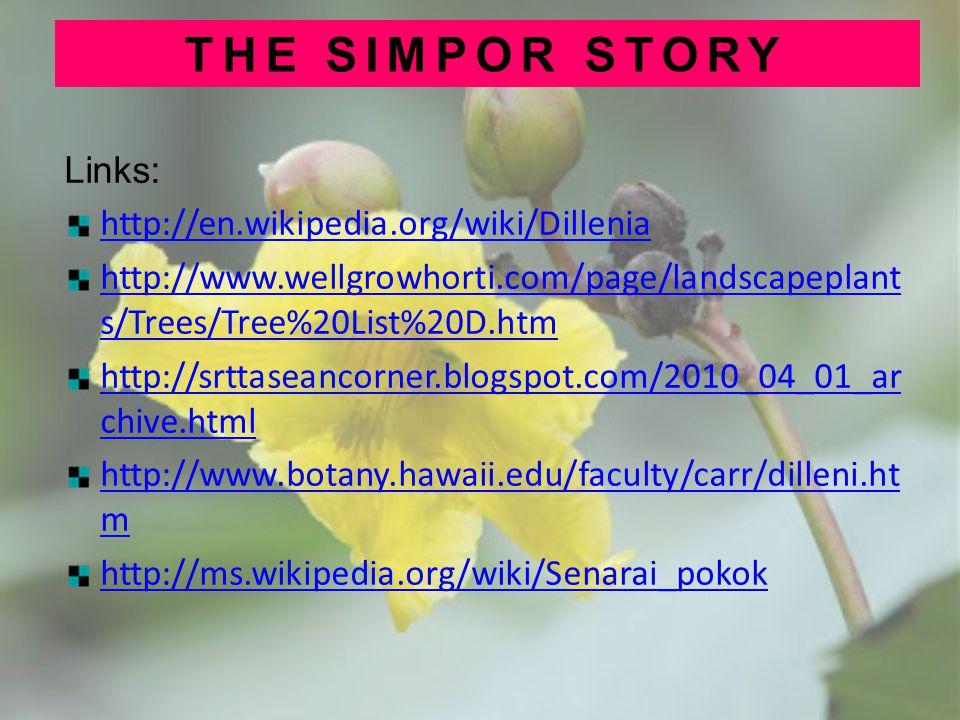 THE SIMPOR STORY Links: http://en.wikipedia.org/wiki/Dillenia