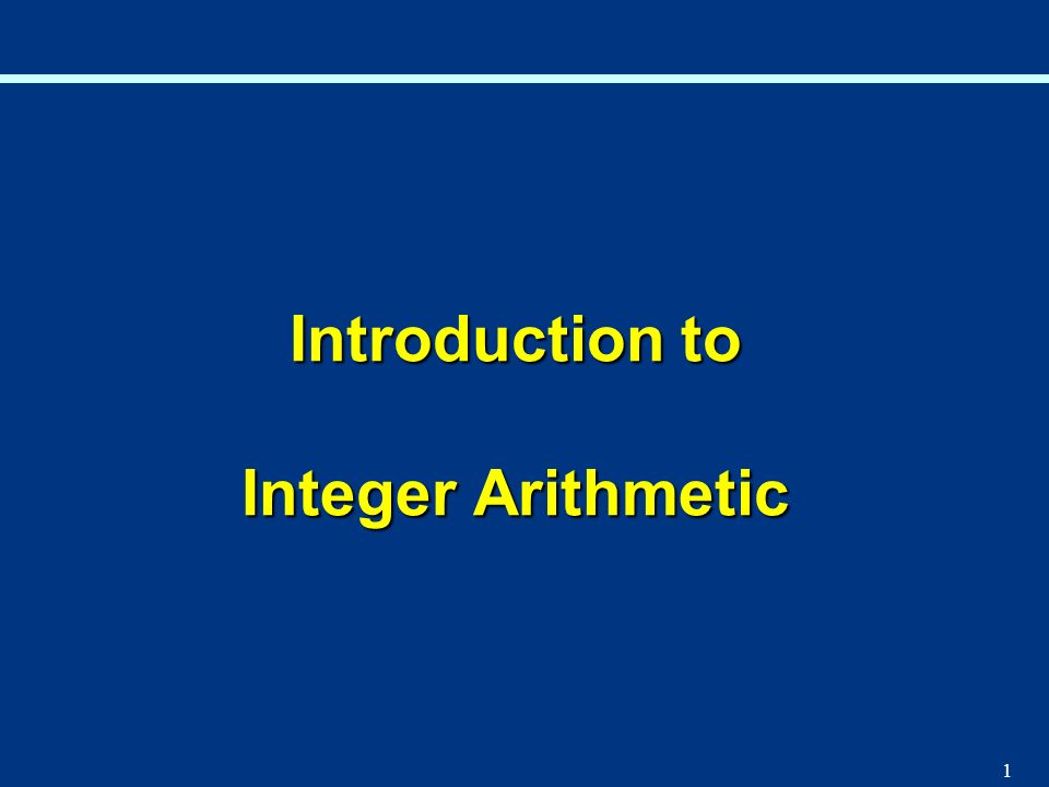 Introduction to Integer Arithmetic