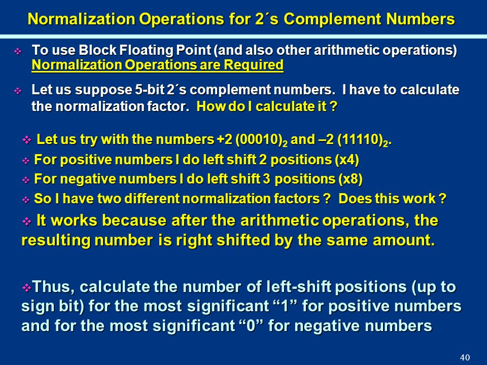 Normalization Operations for 2´s Complement Numbers