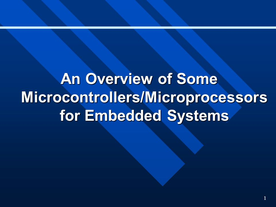 An Overview of Some Microcontrollers/Microprocessors for Embedded Systems