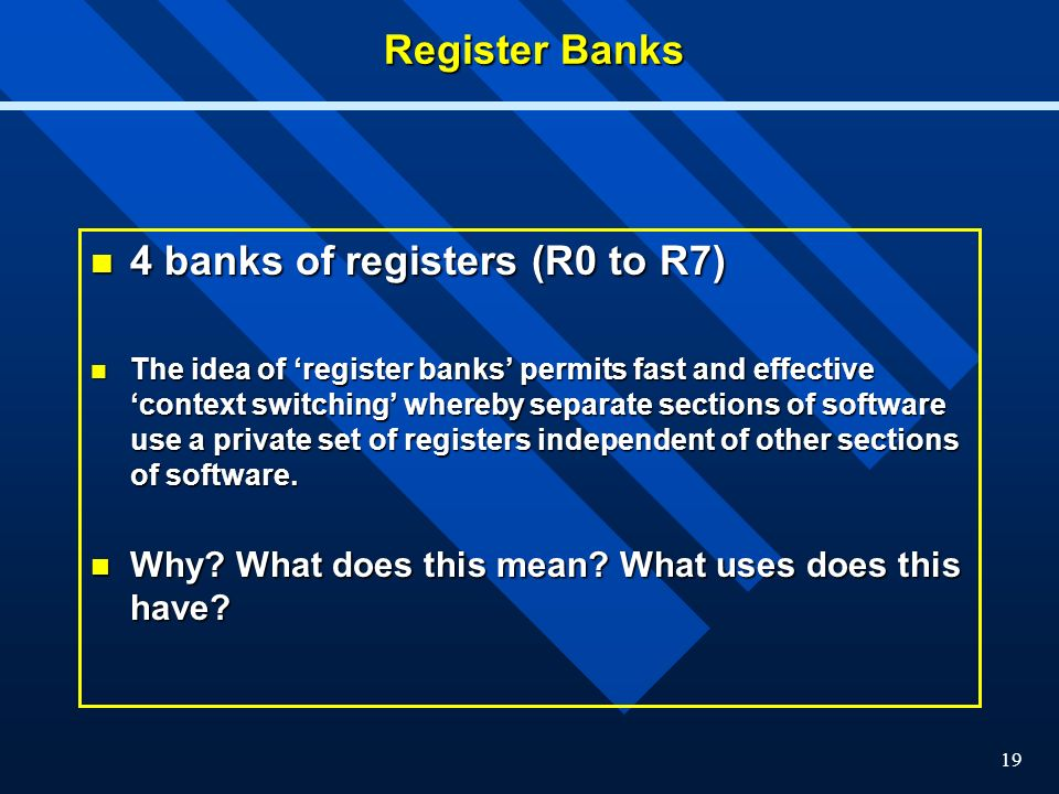 4 banks of registers (R0 to R7)