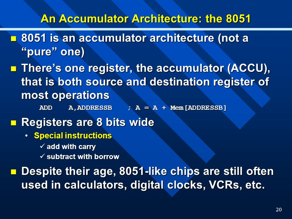 An Accumulator Architecture: the 8051