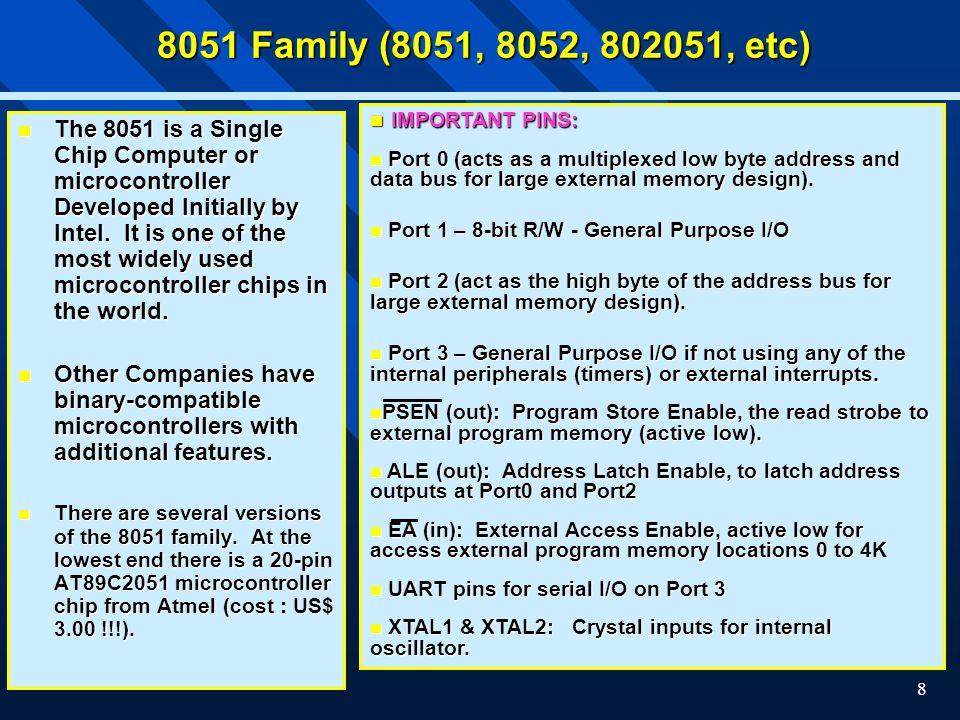 8051 Family (8051, 8052, 802051, etc) IMPORTANT PINS: