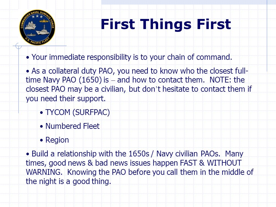 First Things First Your immediate responsibility is to your chain of command.