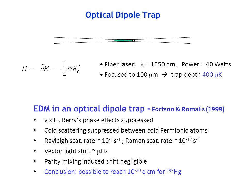 EDM in an optical dipole trap – Fortson & Romalis (1999)