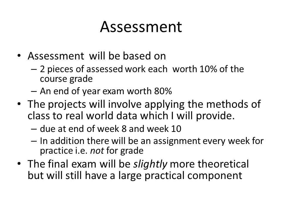 Assessment Assessment will be based on