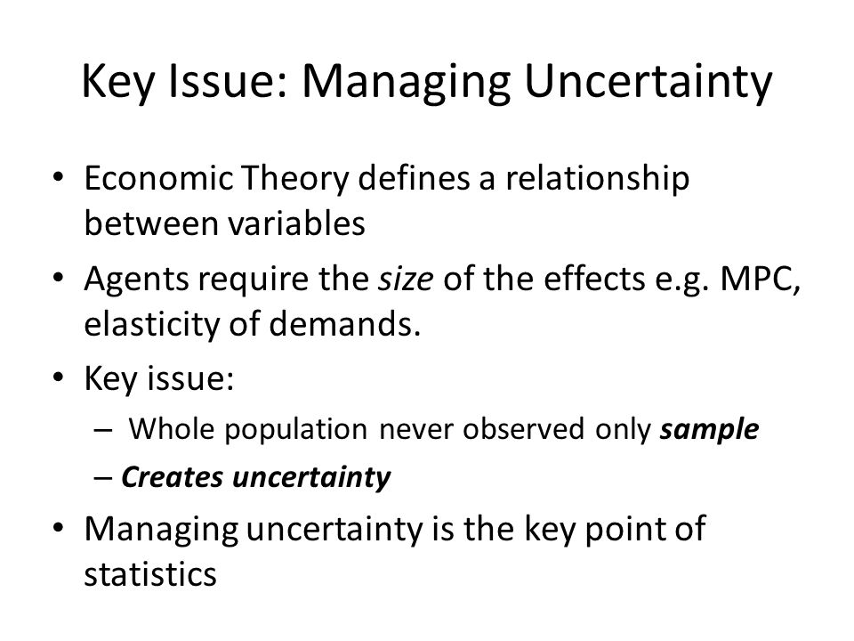 Key Issue: Managing Uncertainty