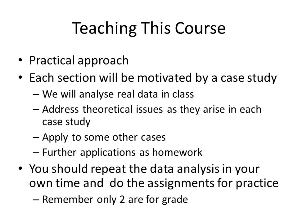 Teaching This Course Practical approach