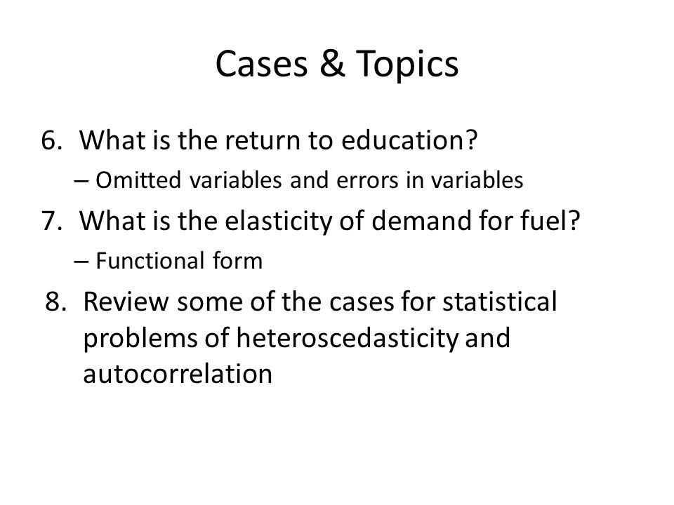 Cases & Topics What is the return to education
