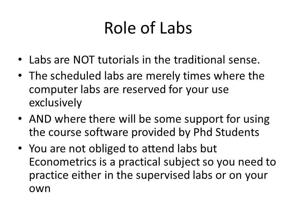 Role of Labs Labs are NOT tutorials in the traditional sense.