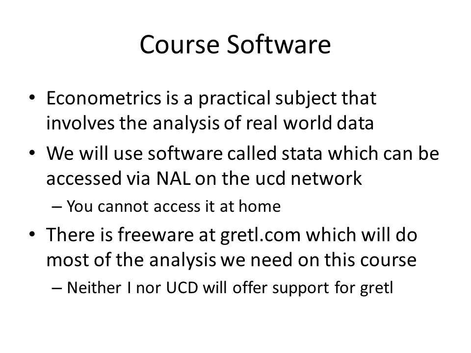Course Software Econometrics is a practical subject that involves the analysis of real world data.