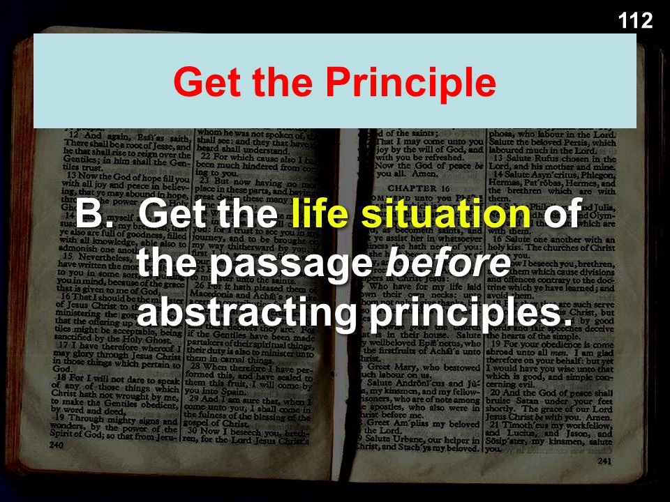 112 Get the Principle B. Get the life situation of the passage before abstracting principles.