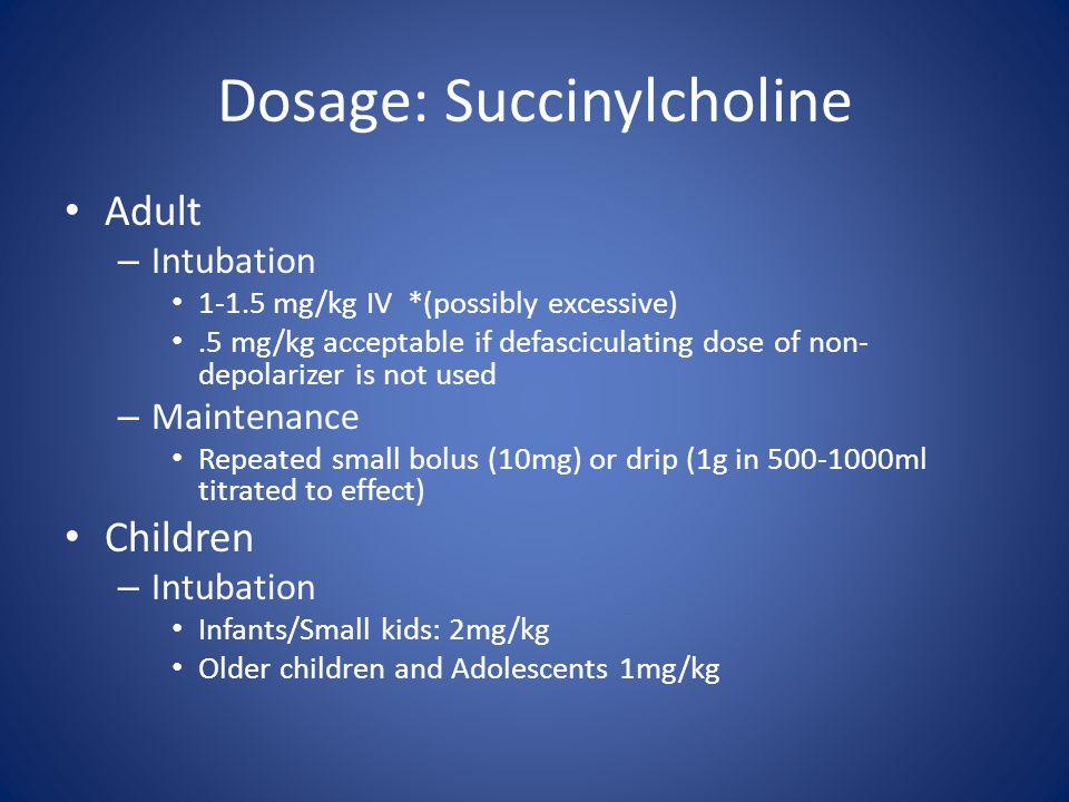 Dosage: Succinylcholine
