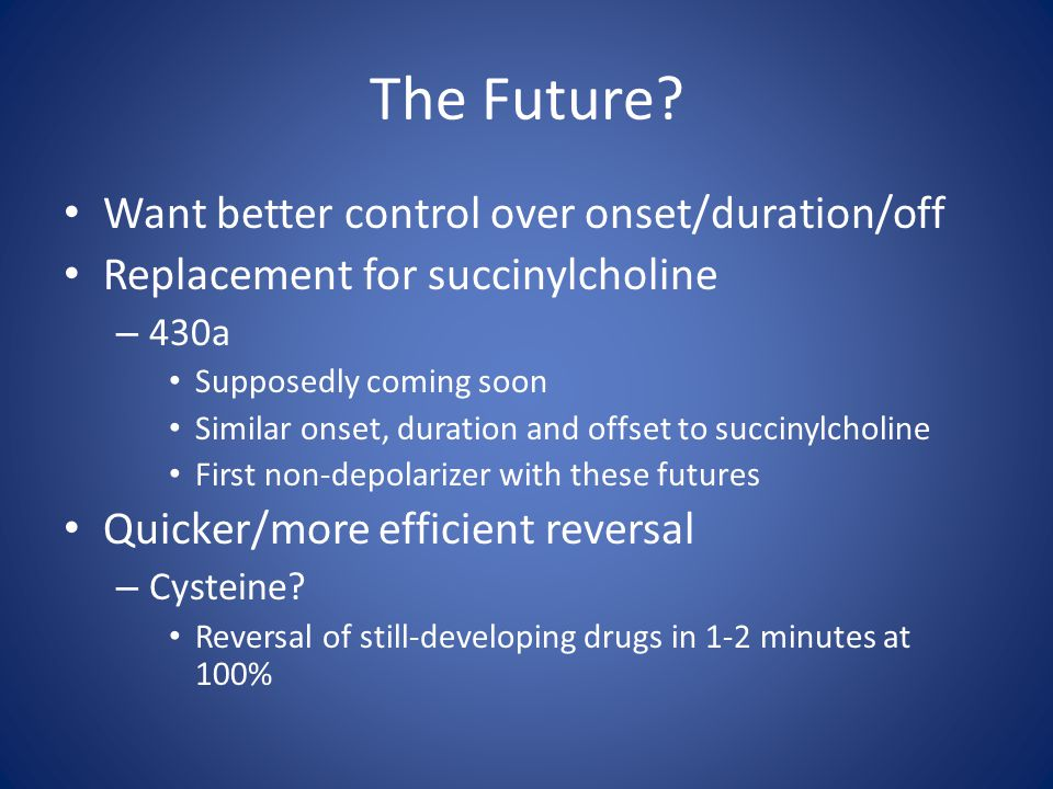 The Future Want better control over onset/duration/off