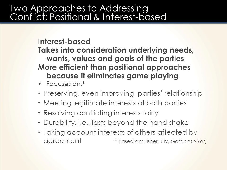 Two Approaches to Addressing Conflict: Positional & Interest-based