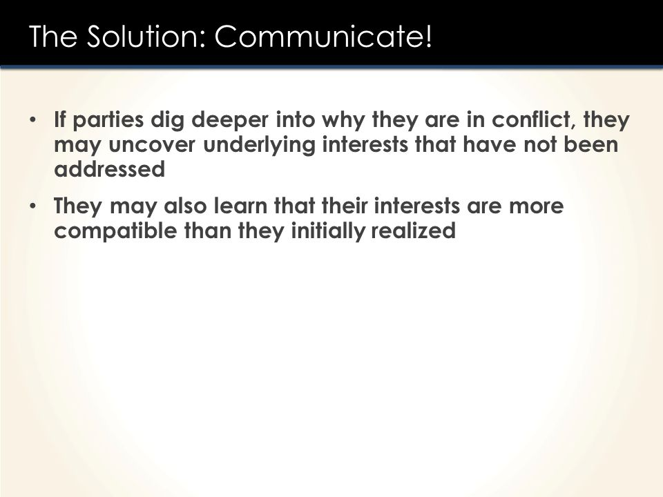 The Solution: Communicate!