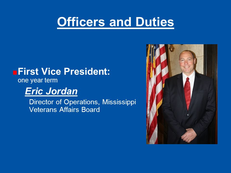 Officers and Duties First Vice President: one year term Eric Jordan