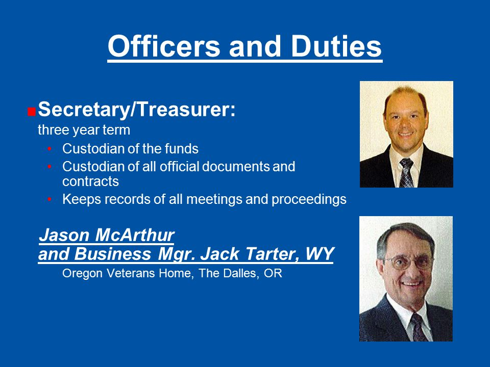 Officers and Duties Secretary/Treasurer: three year term