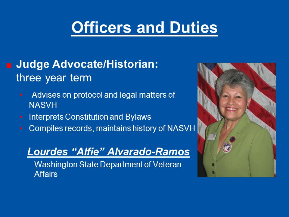 Officers and Duties Judge Advocate/Historian: three year term