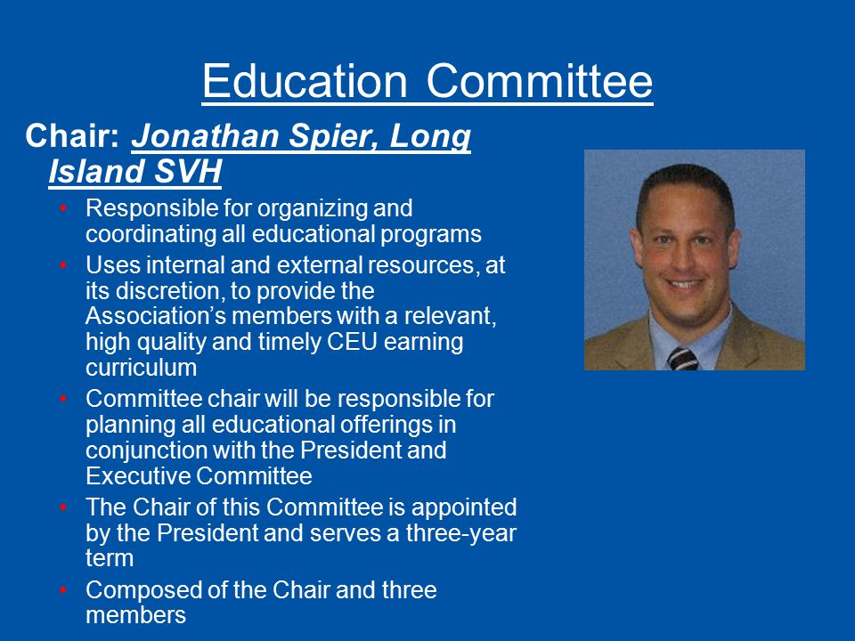 Education Committee Chair: Jonathan Spier, Long Island SVH