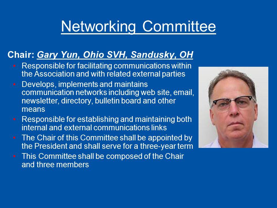 Networking Committee Chair: Gary Yun, Ohio SVH, Sandusky, OH