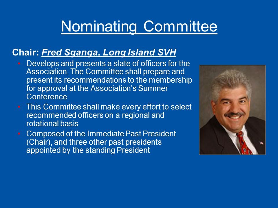 Nominating Committee Chair: Fred Sganga, Long Island SVH