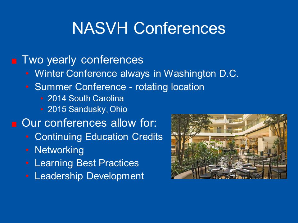 NASVH Conferences Two yearly conferences Our conferences allow for:
