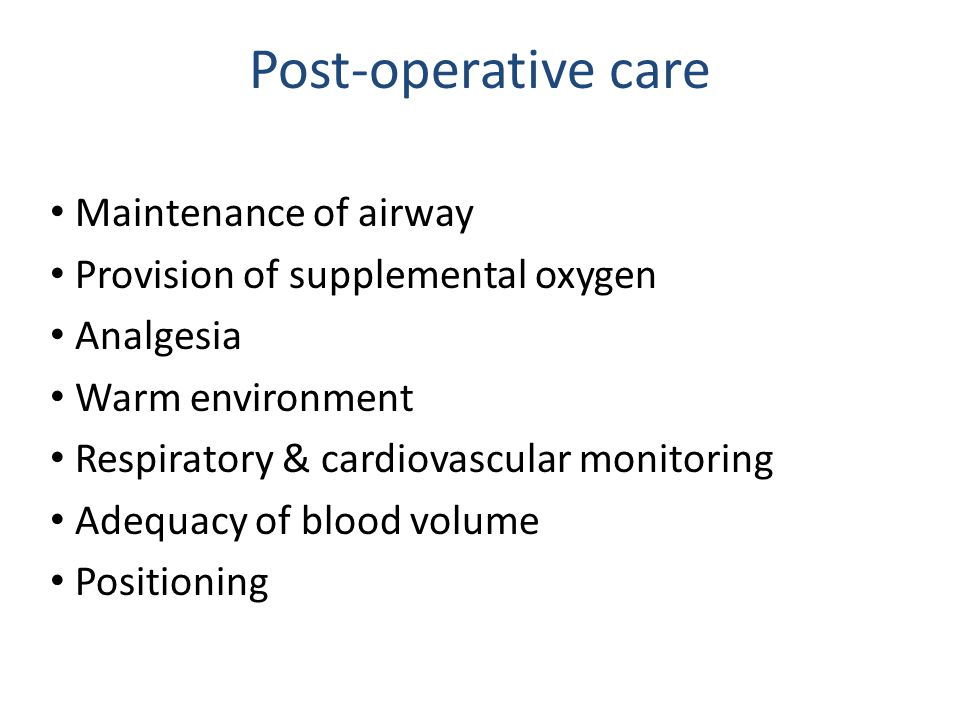 Post-operative care Maintenance of airway