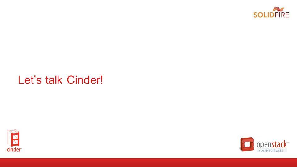 Let's talk Cinder!