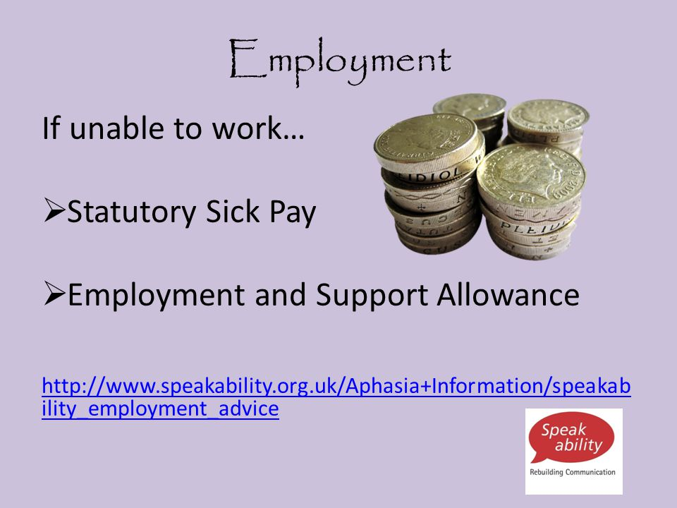 Employment If unable to work… Statutory Sick Pay