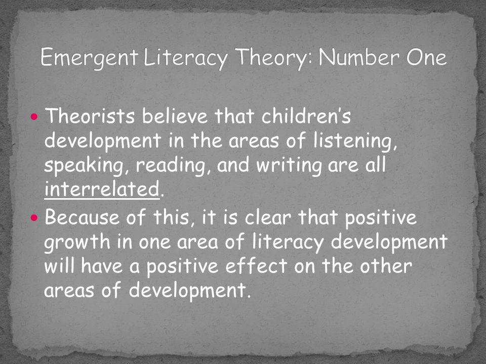 Emergent Literacy Theory: Number One