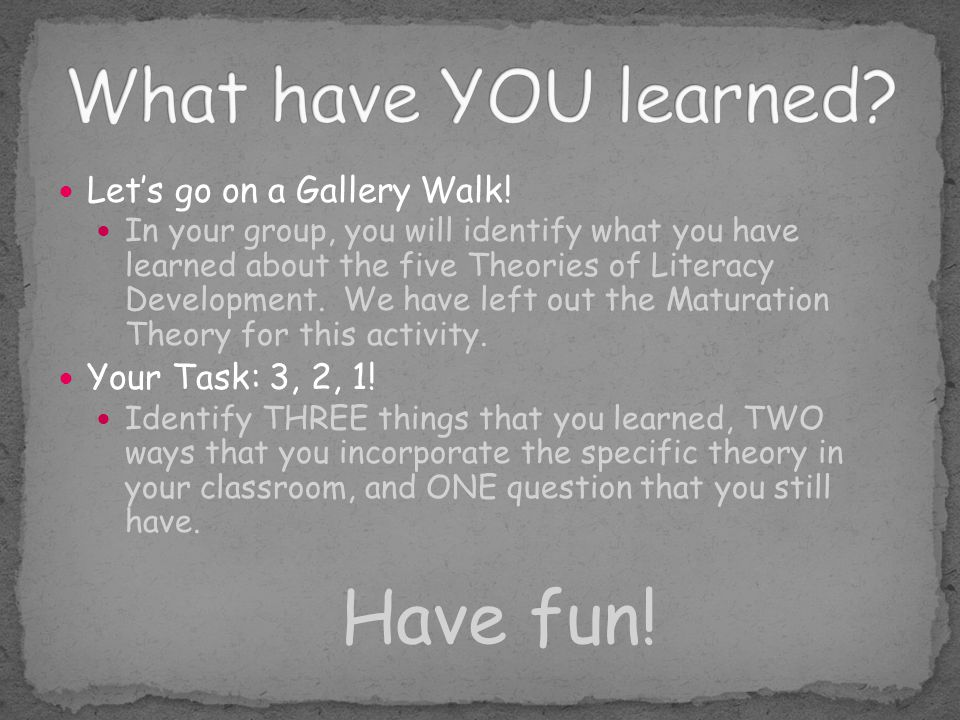 What have YOU learned Have fun! Let's go on a Gallery Walk!