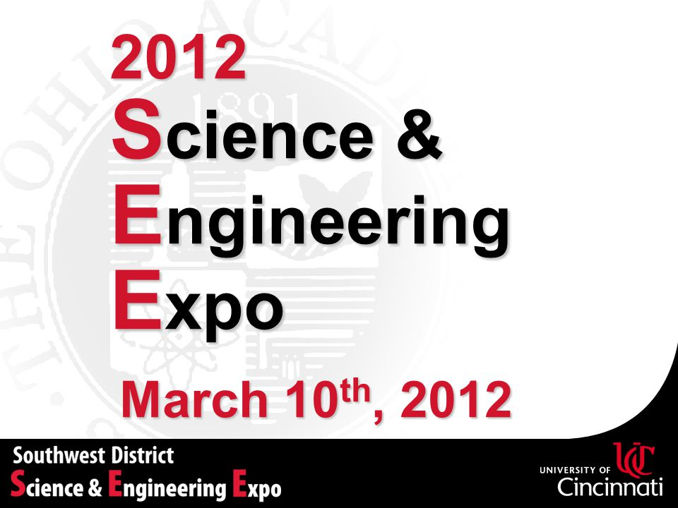 2012 Science & Engineering Expo March 10th, 2012