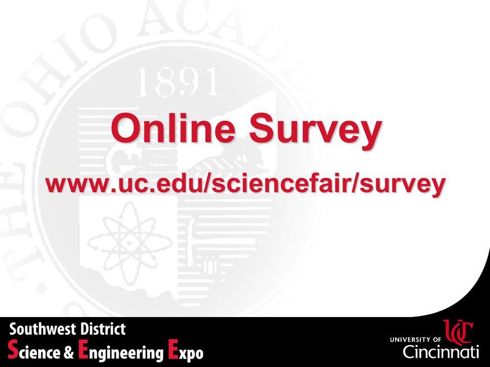 Online Survey www.uc.edu/sciencefair/survey