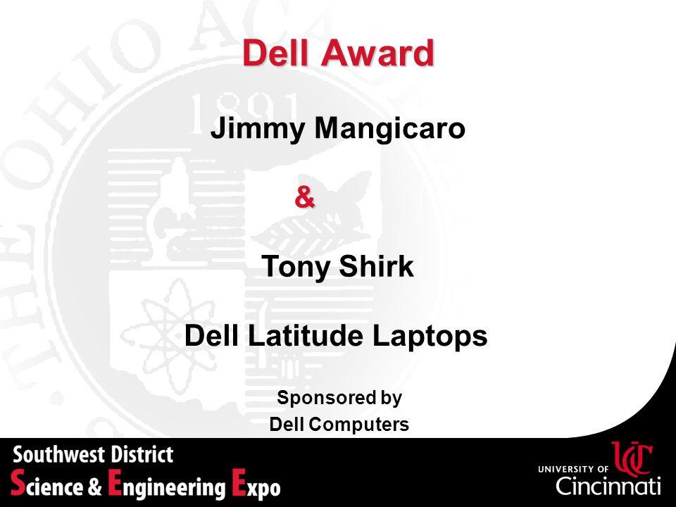 Dell Award Jimmy Mangicaro & Tony Shirk Dell Latitude Laptops