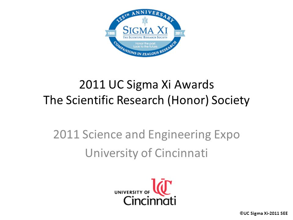 2011 UC Sigma Xi Awards The Scientific Research (Honor) Society
